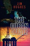 The Cuban Affair - Hughes, Jim