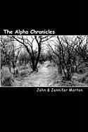 The Alpha Chronicles - Morton, John
