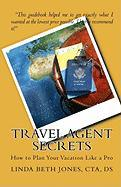 Travel Agent Secrets - Jones Cta, Ds Linda Beth