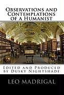 Observations and Contemplations of a Humanist - Madrigal, Leo