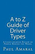 A to Z Guide of Driver Types - Amaral, Paul