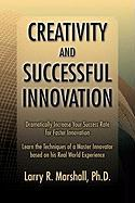 Creativity and Successful Innovation - Marshall Phd, Larry R.