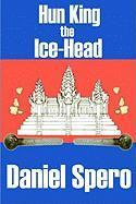 Hun King the Ice-Head - Spero, Daniel