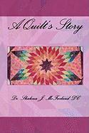 A Quilt's Story - McFarland DC, Dr Shalona J.