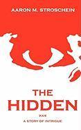The Hidden - Stroschein, Aaron M.