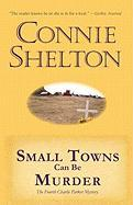 Small Towns Can Be Murder - Shelton, Connie
