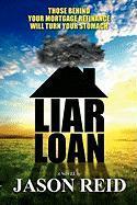 Liar Loan - Reid, MR Jason R.