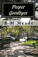 Proper Goodbyes - Meade, R. M.