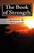 The Book of Strength - O'Connell, Roberta M.