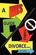 A Man's Guide Thru Divorce - Hubley, Ed