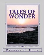 Tales of Wonder - Ellis, Randall C.