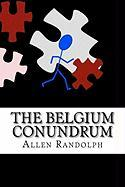 The Belgium Conundrum - Randolph, Allen