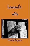 Leonard's Wife - Dryden, Frieda