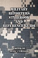 Military Reporters Stylebook and Reference Guide - Cubillos, Isaac