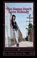 The Game Don't Love Nobody - Kre