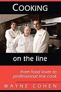 Cooking on the Line - Cohen, Wayne