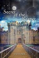 Secret of the Keeper - Kyle, J. Lewis
