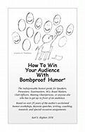 How to Win Your Audience with Bombproof Humor - Righter Dtm, MR Karl E.