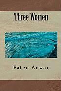 Three Women - Anwar, Faten