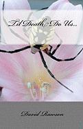 Til Death Do Us... - Rawson, David
