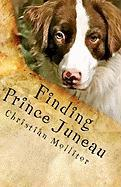 Finding Prince Juneau - Mollitor, Christian