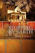 Stopping by Earth - Gibson, Scott