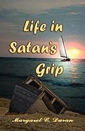 Life in Satan's Grip - Duran, Margaret C.