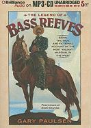 The Legend of Bass Reeves: Being the True and Fictional Account of the Most Valiant Marshal in the West - Paulsen, Gary