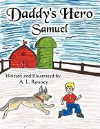 Daddy's Hero: Samuel - Rowsey, A. L.