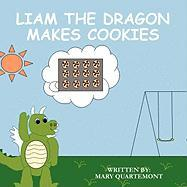 Liam the Dragon Makes Cookies - Quartemont, Mary