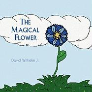The Magical Flower - Wilhelm Jr, David