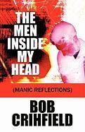 The Men Inside My Head: Manic Reflections - Crihfield, Bob