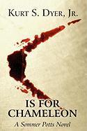 C' Is for Chameleon: A Sommer Potts Novel - Dyer, Jr. Kurt S.
