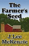 The Farmer's Seed - McKenzie, J. Lee
