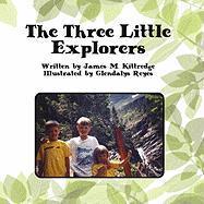 The Three Little Explorers - Kittredge, James M.