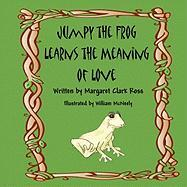 Jumpy the Frog Learns the Meaning of Love - Ross, Margaret Clark