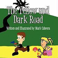 The Yellow and Dark Road - Cabrera, Mark
