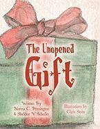 The Unopened Gift - Pennington, Norma