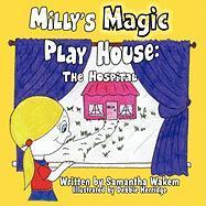 Milly's Magic Play House: The Hospital - Wakem, Samantha