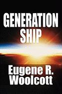 Generation Ship - Woolcott, Eugene R.
