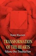 Transformation of the Hearts: Volume One Troubled Son - Wagnon, Doris