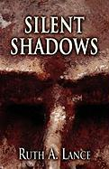 Silent Shadows - Lance, Ruth A.