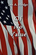 Of No Value - Hedge, Lee A.