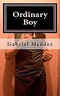 Ordinary Boy Ordinary Boy - Mendez, Gabriel