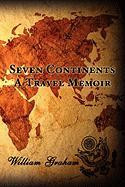 Seven Continents: A Travel Memoir - Graham, William