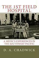 The 1st Field Hospital - Chadwick, D. A.; Shepard, Robert U.
