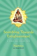Stumbling Towards Enlightenment - Yogashanan; Harrell, Shanan