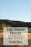 The Straw House - New, Linda