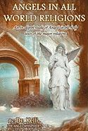 Angels in All World Religions - Whisperer, Dr Kelli the Angel