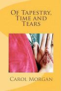 Of Tapestry, Time and Tears - Morgan, Carol